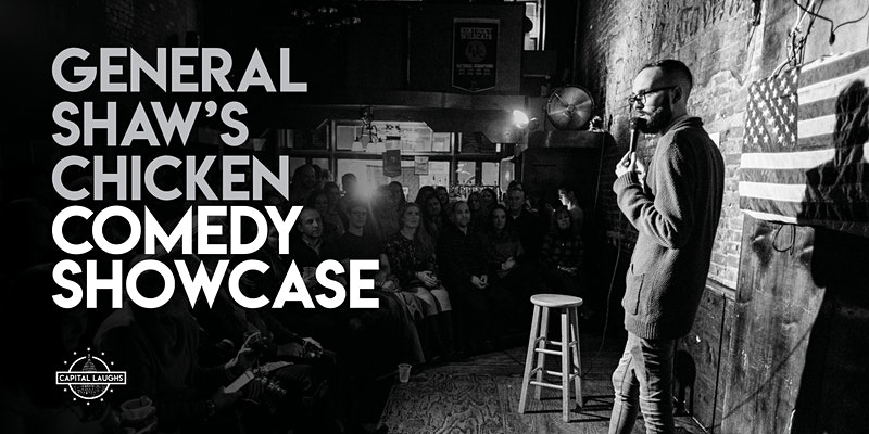 General Shaw's Comedy Chicken Showcase Will Make You Laugh your Heart out