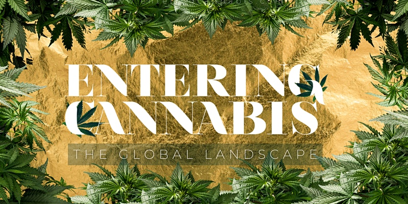 Expand Your Network By Attending ENTERING CANNABIS: The Global Landscape – Developments In DC