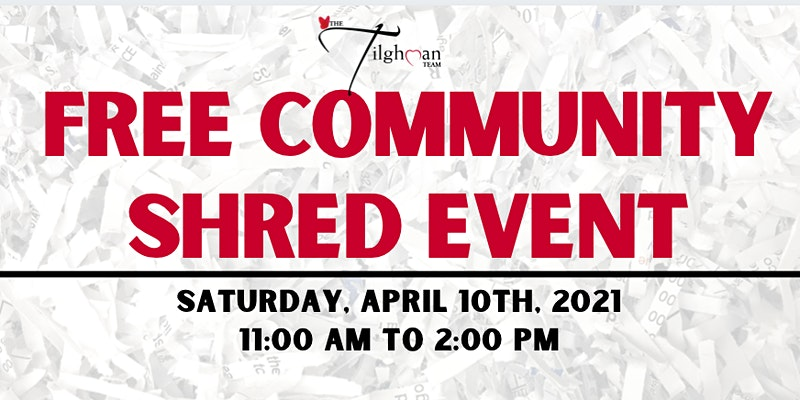 FREE Community Shred Event with The Tilghman Team Event Allows you to Shred Documents